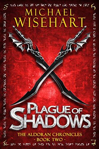 Plague of Shadows (The Aldoran Chronicles: Book 2)
