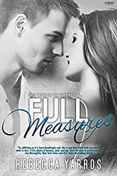 Full Measures (Flight & Glory Book 1) by [Yarros, Rebecca]