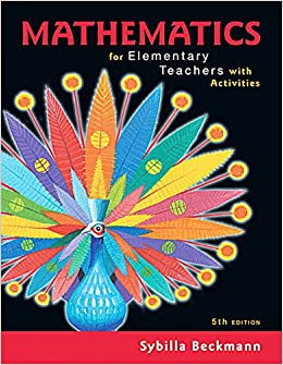 Mathematics For Elementary Teachers With Activities (5th Edition) Sybilla Beckmann
