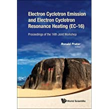 Electron Cyclotron Emission and Electron Cyclotron Resonance Heating (Ec-16) - Proceedings of the 16th Joint Workshop (With CD-ROM)