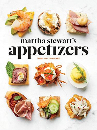 Martha Stewart's Appetizers: 200 Recipes for Dips, Spreads, Snacks, Small Plates, and Other Delicious Hors d'Oeuvres, Plus 30 Cocktails from imusti