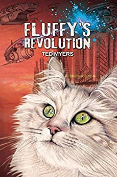 Fluffy's Revolution by [Myers, Ted]