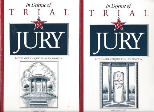 In Defense of Trial by Jury: Five Hundred Years of Praise for Courthouse Democracy/Volumes 1 & 2