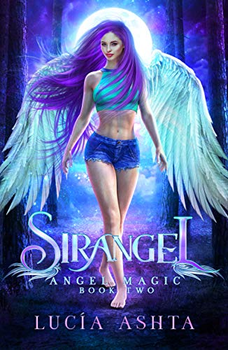 (Angel Magic: Magical Creatures Academy World (Sirangel Book 2))