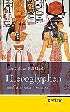 Hieroglyphen: entziffern - lesen - verstehen (Reclam Taschenbuch, Band 20274)