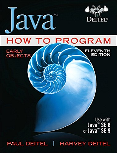 Java How to Program, Early Objects (11th Edition) (Deitel: How to Program) by Pearson