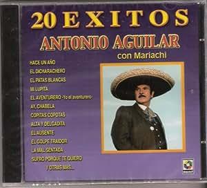Antonio Aguilar 20 Exitos Los Mejores Exitos De Antonio Aguilar.