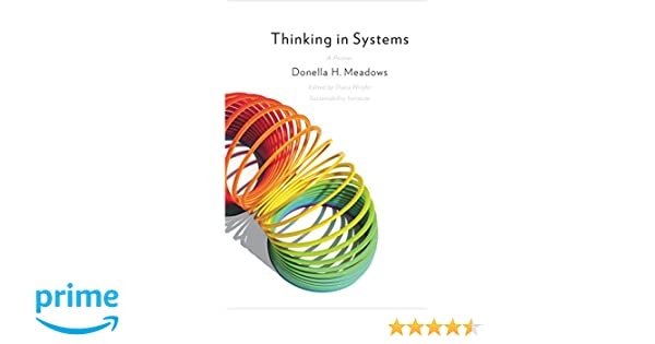 Thinking in Systems: a Primer: Amazon.es: Donella H. Meadows ...