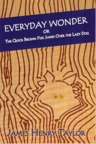 Everyday Wonder or The Quick Brown Fox Jumps Over the Lazy Dog