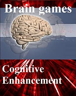 """Brain games: free games for brain training - Cognitive Enhancement with your """"natural Nootropic"""" by [Ar, Frank]"""
