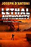 Lethal Authority: The Wade Hanna Series - Book 2 (Volume 2)