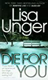 Die for You, Lisa Unger, 0307476340