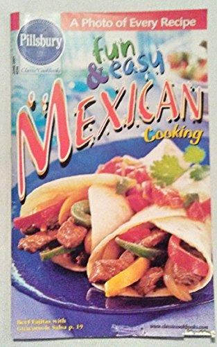 Fun & Easy Mexican Cooking  - June, 2001 (Pillsbury Classic Cookbooks #244)