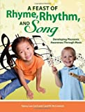 img - for A Feast of Rhyme, Rhythm, and Song: Developing Phonemic Awareness through Music by Nancy Cecil (2010-02-05) book / textbook / text book