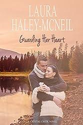 Guarding Her Heart (Crystal Creek Series Book 1)