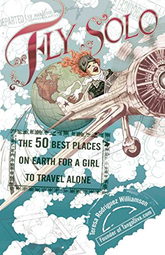 Fly Solo: The 50 Best Places On Earth For a Girl to Travel Alone (Best Places In Us To Travel Alone)