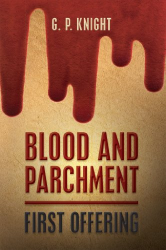 Blood and Parchment: First Offering by [Knight, G. P.]