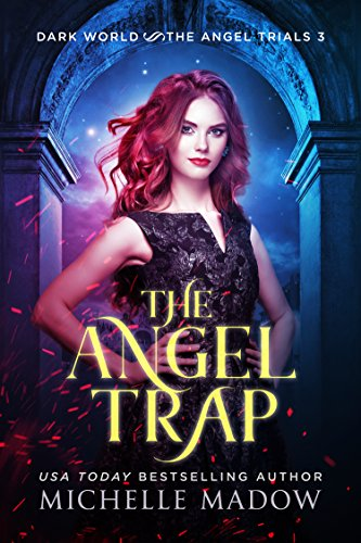 The Angel Trap (Dark World: The Angel Trials Book 3) (English Edition)