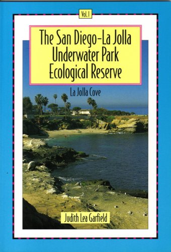 The San Diego-La Jolla Underwater Park Ecological Reserve, Vol. 1: La Jolla Cove, San Diego Diving, La Jolla Cove Scuba, Judith Lea Garfield, Diving La Jolla Cove, Diving La Jolla, La Jolla Reserve
