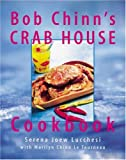 Bob Chinn's Crab House Cookbook, Serena Lucchesi and Marilyn Chinn Le Tourneau, 0898159644