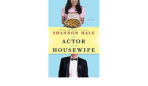 The Actor and the Housewife: A Novel (English Edition) eBook ...