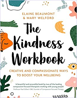 Written by Elaine Beaumont,Mary Welford: The Kindness Workbook ...