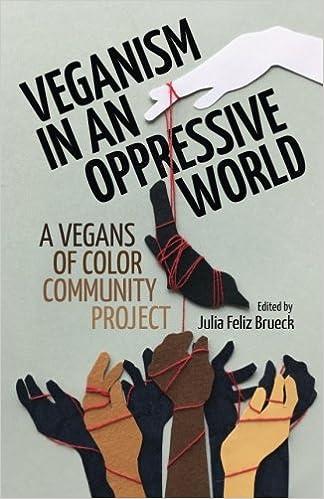 veganism in an oppressive world a vegans of color community project julia feliz brueck 9780998994611 amazoncom books