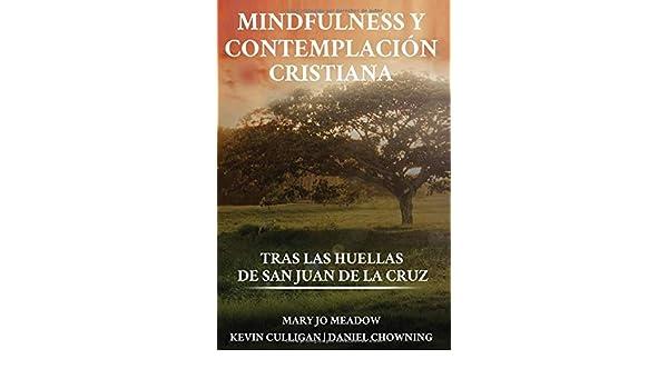 Mindfulness y contemplación cristiana: Tras las huellas de San ...