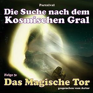 Das Magische Tor (Die Suche nach dem kosmischen Gral 3) Hörbuch