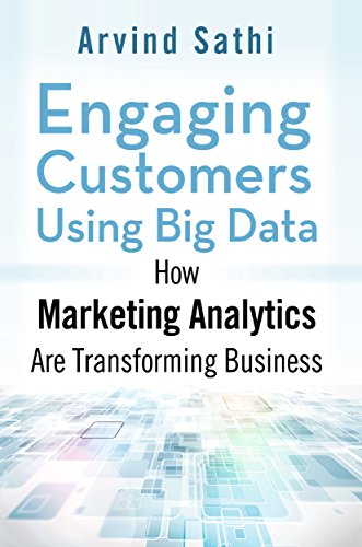 Download Engaging Customers Using Big Data: How Marketing Analytics Are Transforming Business Pdf