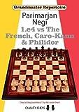 Grandmaster Repertoire: 1.e4 Vs The French, Caro-kann And Philidor-Parimarjan Negi