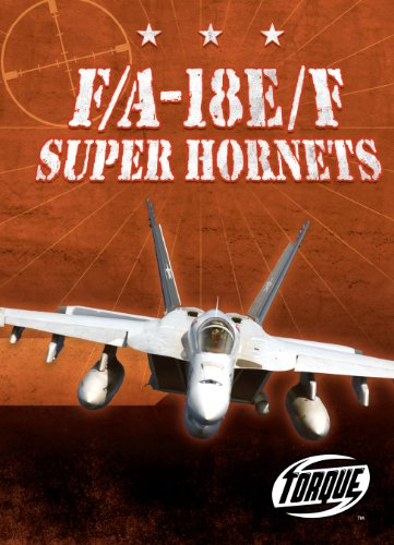 F/A-18E/F Super Hornets (Torque Books: Military Machines) (Torque: Military Machines)