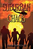 Suburban Chaos, Charley Doyle Mills, 1424188733