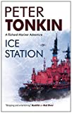 Ice Station, Peter Tonkin, 1847513565