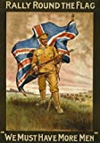 "WA39 Vintage WWI Rally Round The Flag - We Must Have More Men British Recruitment Poster WW1 Re-Print - A4 (297 x 210mm) 11.7"" x 8.3"""