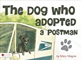 The Dog Who Adopted a Postman, Mary Magee, 1618622781