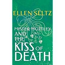 Mister Mottley and the Kiss of Death: An Edmund Mottley Short Mystery