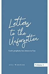 Letters to the Unforgotten: God's prophetic love letters to You Kindle Edition