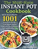 The Must-Have Instant Pot Cookbook: Quick, Easy