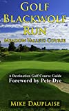 Golf Blackwolf Run – Meadow Valleys Course (Golf in Eastern Wisconsin Book 4)