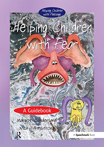 Helping Children with Fear: A Guidebook: Volume 1 (Helping Children with Feelings)