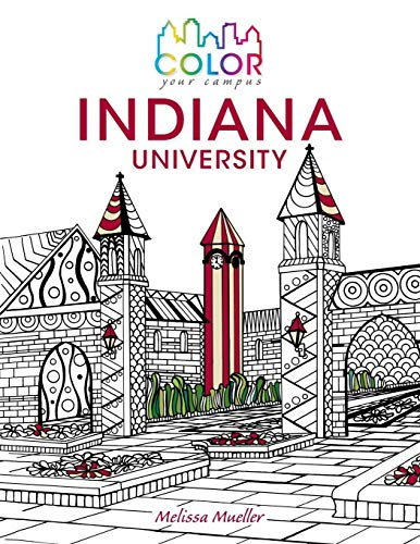 Color Your Campus―Indiana University: An Adult Coloring Book