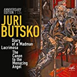 Butsko: Diary of a Madman; Lacrimosa; The Canon to the Menacing Angel