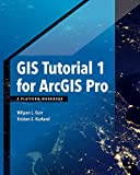 Image of GIS Tutorial 1 for ArcGIS Pro: A Platform Workbook (GIS Tutorials)