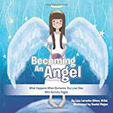img - for Becoming an Angel: What Happens When Someone You Love Dies (with Activity Pages) book / textbook / text book