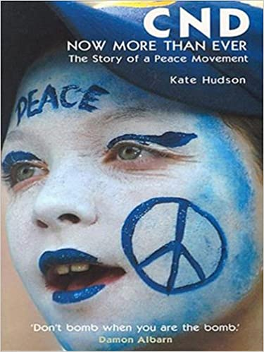 Book CND- Now More Than Ever: The Story of a Peace Movement