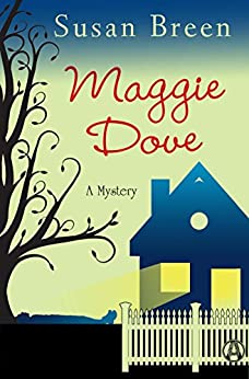 Maggie Dove: A Mystery (Maggie Dove Series Book 1) by [Breen, Susan]