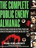 The Complete Public Enemy Almanac, William J. Helmer and Rick Mattix, 1581825064