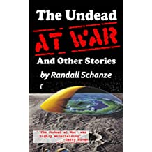 The Undead at War (And Other Stories)