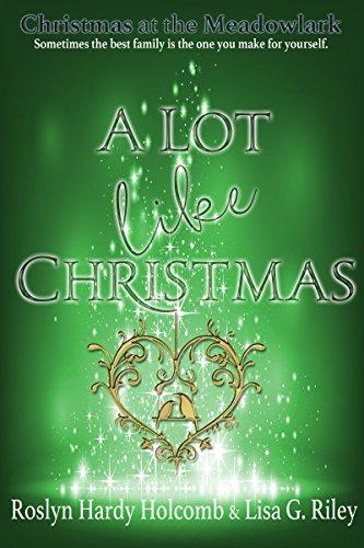 A Lot Like Christmas (Christmas at the Meadowlark Book 3)